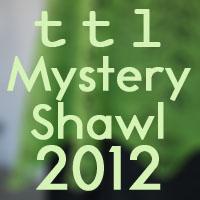 TTL Mystery Shawl 2012